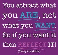 You attract what you are...